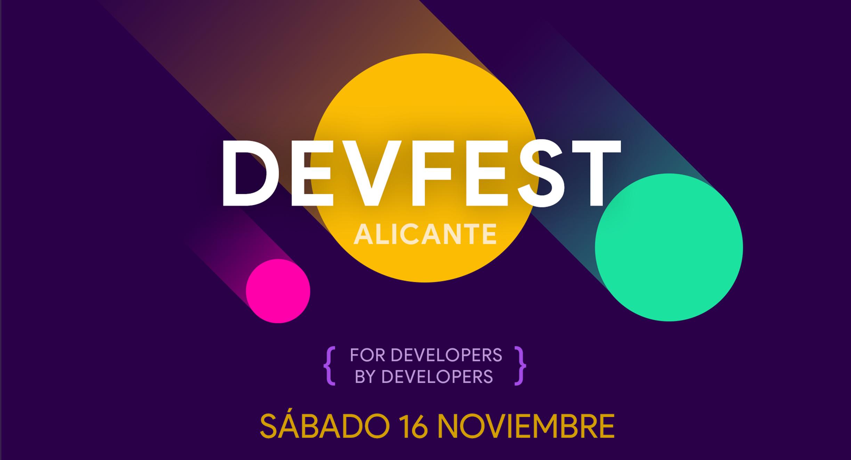 Devfest Alicante 2019. El vento delos desarrolladores.